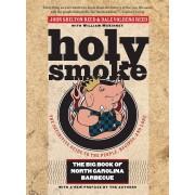 Holy Smoke: The Big Book of North Carolina Barbecue, John Shelton Reed, Dale Volberg Reed, William McKinney