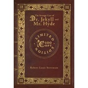 The Strange Case of Dr. Jekyll and Mr. Hyde (100 Copy Limited Edition), Hardcover/Robert Louis Stevenson