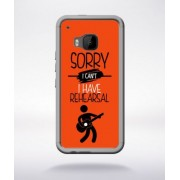 Coque Sorry I Can't I Have Rehearsal 8 Compatible Htc One M9 Transparent