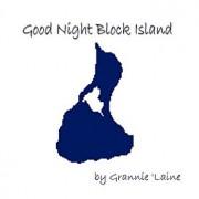 Good Night, Block Island, Paperback/Laine Grannie Laine
