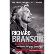 Losing My Virginity: How I Survived, Had Fun, and Made a Fortune Doing Business My Way, Paperback/Richard Branson