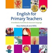 English for Primary Teachers: A Handbook of Activities & Classroom Language [With CD]