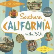 Southern California in the '50s: Sun, Fun and Fantasy, Paperback