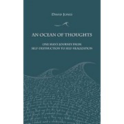 An Ocean of Thoughts: One Man's Journey from Self-Destruction to Self-Realization, Paperback/David Jones