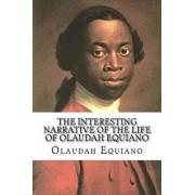 The Interesting Narrative of the Life of Olaudah Equiano, Paperback/Olaudah Equiano