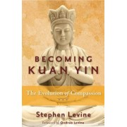 Becoming Kuan Yin: The Evolution of Compassion, Paperback