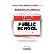 Hello! My Name Is Public School, and I Have an Image Problem, Paperback/Milder, Leslie