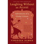 Laughing Without an Accent: Adventures of an Iranian American, at Home and Abroad, Paperback