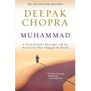 Muhammad: A Story of God's Messenger and the Revelation That Changed the World, Paperback/Deepak Chopra