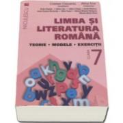 Limba si literatura romana clasa a VII-a. Teorie, modele, exercitii