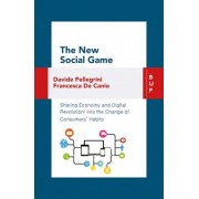 New Social Game. Sharing Economy and Digital Revolution: Into the Change of Consumers' Habit, Paperback/Davide Pellegrini