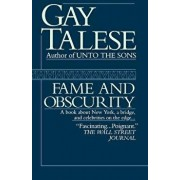 Fame and Obscurity: A Book about New York, a Bridge, and Celebrities on the Edge . . ., Paperback/Gay Talese