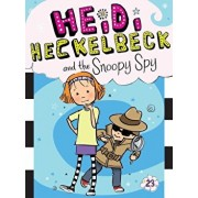 Heidi Heckelbeck and the Snoopy Spy, Hardcover/Wanda Coven