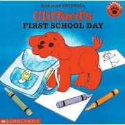 Clifford's First School Day/Norman Bridwell