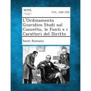 L'Ordinamento Giuridico Studi Sul Concetto, Le Fonti E I Caratteri del Diritto