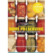 Complete Book of Home Preserving: 400 Delicious and Creative Recipes for Today, Paperback