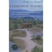 Contested Terrain: A New History of Nature and People in the Adirondacks, Paperback/Philip G. Terrie