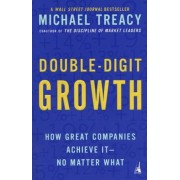 Double-Digit Growth: How Great Companies Achieve It--No Matter What, Paperback