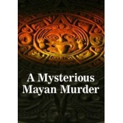 A Mysterious Mayan Murder Murder Mystery Game For 20 Players