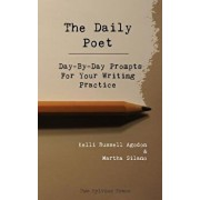 The Daily Poet: Day-By-Day Prompts for Your Writing Practice, Paperback/Kelli Russell Agodon