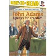 John Adams Speaks for Freedom, Paperback/Deborah Hopkinson