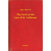The Facts in the Case of M. Valdemar (eBook)
