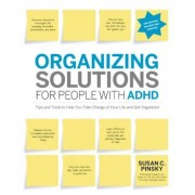 Organizing Solutions for People with ADHD: Tips and Tools to Help You Take Charge of Your Life and Get Organized, Paperback