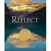 Reflect: Awaken to the Wisdom of the Here and Now, Paperback/Donald Altman