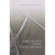 Carte de vizita pentru centrul orasului/Nicoleta Papp