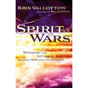 Spirit Wars: Winning the Invisible Battle Against Sin and the Enemy, Paperback/Kris Vallotton
