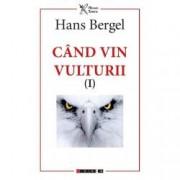Cand vin vulturii I