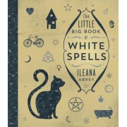The Little Big Book of White Spells, Hardcover