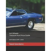 Hot Wheels Treasure Hunt Price Guide: 2019 Edition (1995 - 2019), Paperback/Neal Giordano