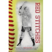 Red Stitches: The inspiring true story of LeAnn Sanders Shelton and her journey from the dugout of personal tragedy to a mound of vi, Paperback/Leann Sanders Shelton