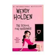 The school for husbands - Wendy Holden - Livre