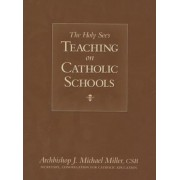 The Holy See's Teaching on Catholic Schools, Paperback