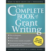 The Complete Book of Grant Writing: Learn to Write Grants Like a Professional, Paperback/Nancy Burke Smith