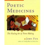 Poetic Medicine: The Healing Art of Poem-Making, Paperback