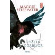 Fratia Corbilor - Maggie Stiefvater