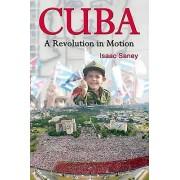 Cuba A Revolution in Motion par Isaac Saney