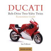 Ducati Belt-Drive Two-Valve Twins Restoration Guide