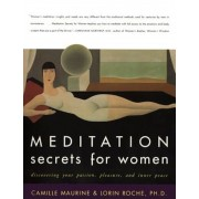 Meditation Secrets for Women: Discovering Your Passion, Pleasure, and Inner Peace, Paperback
