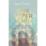 Rise Sister Rise: A Guide to Unleashing the Wise, Wild Woman Within, Paperback