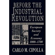 Before the Industrial Revolution, Paperback/Carlo M. Cipolla