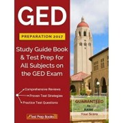 GED Preparation 2017: Study Guide Book & Test Prep for All Subjects on the GED Exam, Paperback/Ged Study Guide Test Prep Team