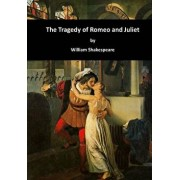 The Tragedy of Romeo and Juliet, Paperback/William Shakespeare