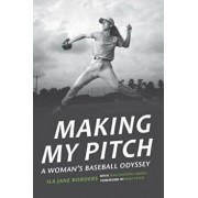 Making My Pitch: A Woman's Baseball Odyssey, Hardcover/Ila Jane Borders
