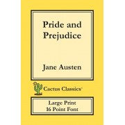 Pride and Prejudice (Cactus Classics Large Print): 16 Point Font; Large Text; Large Type, Paperback/Jane Austen