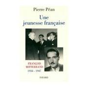 Une jeunesse française. François Mitterrand (1934-1947) - Pierre Péan - Livre