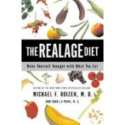 The Realage Diet: Make Yourself Younger with What You Eat
